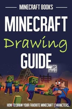 Minecraft Drawing Guide : How to Draw Your Favorite Minecraft Characters - Minecraft Books