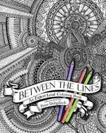 Between the Lines : An Expert Level Coloring Book - Peter Deligdisch