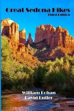 Great Sedona Hikes : Third Edition - William Bohan