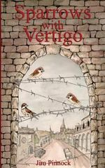 Sparrows with Vertigo - Jim Pinnock