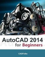 AutoCAD 2014 for Beginners - Cadfolks
