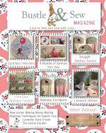 Bustle & Sew Magazine February 2014 : Issue 37 - Helen Dickson