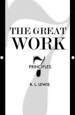 The Great Work : Seven Principles - MR Ronald L Lewis