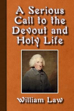 A Serious Call to a Devout and Holy Life - William Law