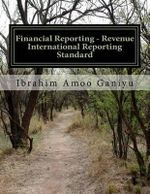 Financial Reporting - Revenue : International Reporting Standards - Ibrahim Amoo Ganiyu