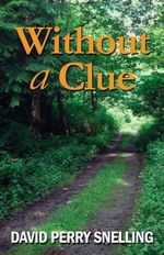 Without a Clue - David Perry Snelling