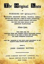 The Original Lists of Persons of Quality : Emigrants; Religious Exiles; Political Rebels; Serving Men Sold for a Term of Years; Apprentices; Children S - John Camden Hotten