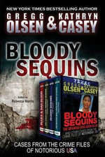 Bloody Sequins : Cases from the Crime Files of Notorious USA - Gregg Olsen