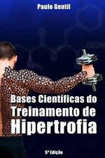Bases Cientificas Do Treinamento de Hipertrofia - Dr Paulo Gentil