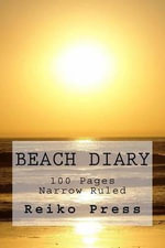 Beach Diary : 100 Pages -- Narrow Ruled - Reiko Press