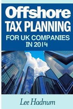 Offshore Tax Planning for UK Companies in 2014 - MR Lee Hadnum