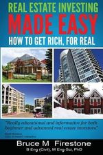 Real Estate Investing Made Easy : How to Get Rich, for Real - Bruce M Firestone