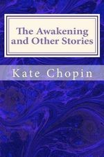 The Awakening and Other Stories - Kate Chopin