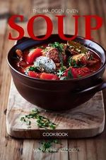 The Halogen Oven Soup Cookbook - Maryanne Madden