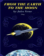 From the Earth to the Moon - Professor Jules Verne