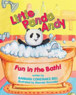 Little Panda Andy : Fun in the Bath! - Barbara Constance Bell
