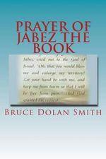 Prayer of Jabez the Book - Bruce Dolan Smith