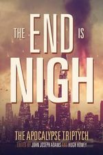 The End Is Nigh - Hugh Howey