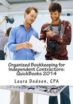 Organized Bookkeeping for Independent Contractors : QuickBooks 2014 - Laura Dodsoon