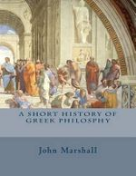 A Short History of Greek Philosphy - John Marshall