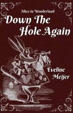 Down the Hole Again - Eveline Meijer