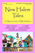 New Halem Tales : 13 Stories from 5 NW Authors - Kate E Thompson