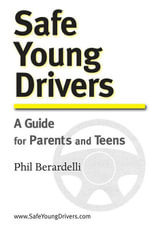 Safe Young Drivers : A Guide for Parents and Teens - Phil Berardelli