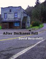 After Darkness Fell - David Berardelli