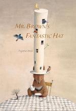 Mr. Brown's Fantastic Hat - Ayano Imai