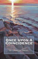Once Upon a Coincidence - Lee Smigel Linda