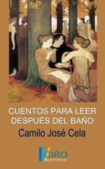 Cuentos Para Leer Despues del Bano - Camilo Jose Cela