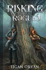 Risking the Rogues - Tegan O'Ryan