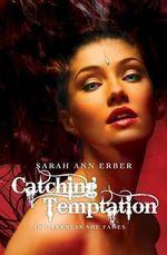 Catching Temptation - Sarah Ann Erber