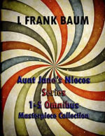 Aunt Jane's Nieces Series 1-5 Omnibus : (L Frank Baum Masterpiece Collection) - L Frank Baum