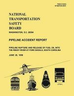 Pipeline Accident Report : Pipeline Rupture and Release of Fuel Oil Into the Reedy River at Fork Shoals, South Carolina - National Transportation Safety Board