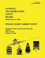 Pipeline Accident Summary Report : Pipeline Rupture, Liquid Butane Release, and Fire Lively, Texas August 24, 2996 - National Transportation Safety Board