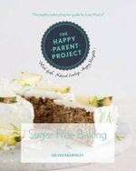 Sugar Free Baking : For Busy Families - Mrs Nicole Beardsley