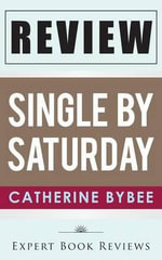 Single by Saturday : By Catherine Bybee -- Review - Expert Book Reviews