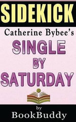 Single by Saturday : By Catherine Bybee -- Sidekick - Bookbuddy