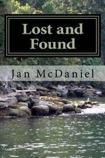 Lost and Found : Rebuilding Your Life After Loss - Jan McDaniel