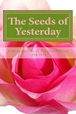 The Seeds of Yesterday : A Retrospective of Timeless Service 1934-2014 - Beta Eta Omega
