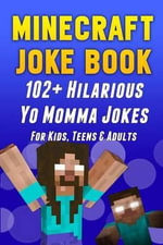 Minecraft Joke Book : 102+ Hilarious Yo Momma Jokes for Kids, Teens & Adults - Minecraft Books