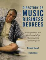 Directory of Music Business Degrees : Undergraduate and Graduate College Music Industry Degree Programs - Richard Barnet