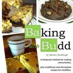 Baking with Budd : A Guide to Baking Canna-Butter Medibles - Marlan J Buddingh