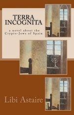 Terra Incognita - Libi Astaire