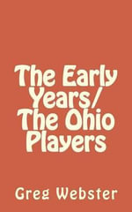 The Early Years/The Ohio Players - MR Greg a Webster Sr