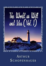 The World as Will and Idea (Vol. 1) - Arthur Schopenhauer