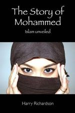 The Story of Mohammed Islam Unveiled - Harry Richardson