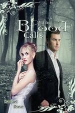 The Blood Calls - Raquel Dove