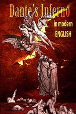 Dantes Inferno in Modern English - Dante Alighieri